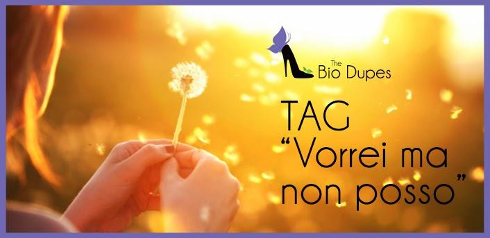 biodupes_29_tag_vorrei_ma_non_posso