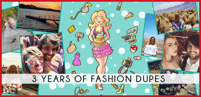 3 years of fashion dupes